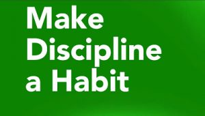 Make Discipline a Habit