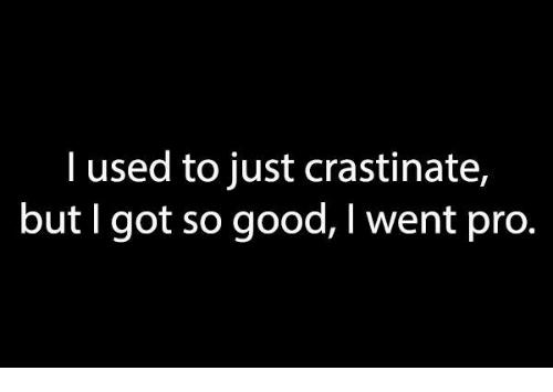 crastinate