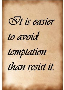 easier to avoid temptation