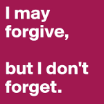forgiveness - don't forget