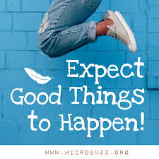 luck - expect good things