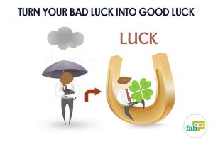 luck - turn bad into good